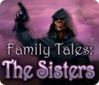 Скачать бесплатную флеш игру Family Tales: The Sisters