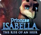 Скачать бесплатную флеш игру Princess Isabella: The Rise of an Heir
