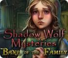Скачать бесплатную флеш игру Shadow Wolf Mysteries: Bane of the Family